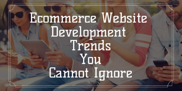 E-commerce Website Development Trends