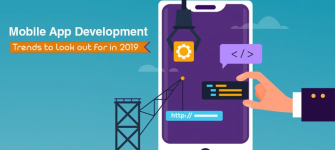 15 App Development Trends That will Continue to Rule in 2019