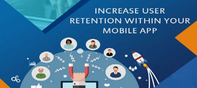 7 Fail-proof Ways to Increase User Retention Within Mobile App
