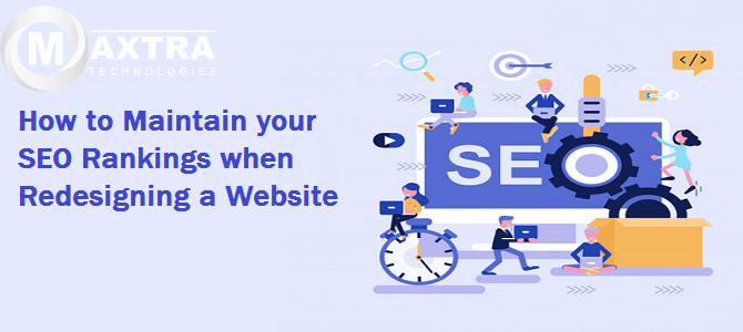 How to Maintain your SEO Rankings when Redesigning a Website?