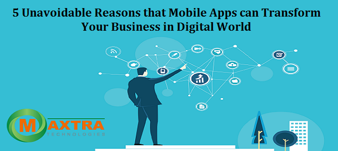 Mobile Apps can Transform Your Business in Digital World
