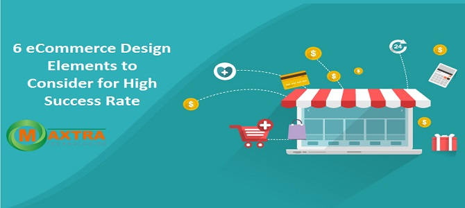 6 eCommerce Design Elements to Consider for High Success Rate