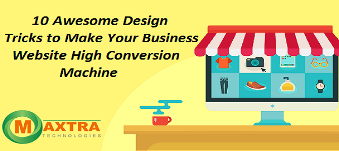 10 Awesome Design Tricks to Make Your Business Website High Conversion Machine