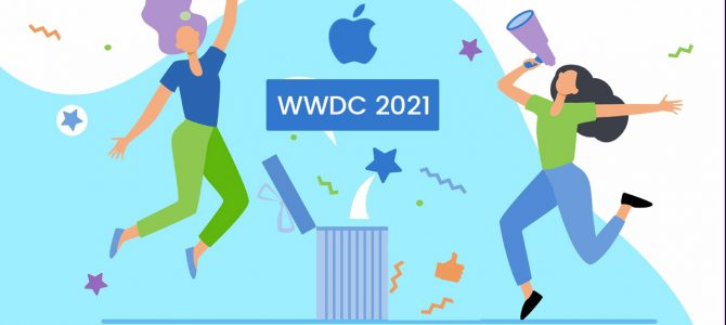 WWDC 2021 Recap: Apple's Most Exciting Announcements